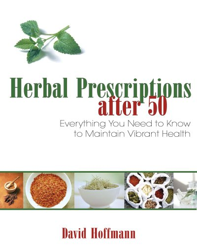 9781594771804: Herbal Prescriptions after 50: Everything You Need to Know to Maintain Vibrant Health