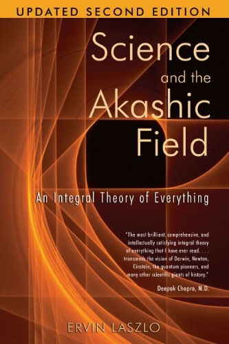9781594771811: Science and the Akashic Field: An Integral Theory of Everything