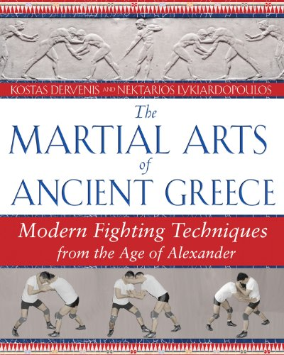 9781594771927: The Martial Arts of Ancient Greece: Modern Fighting Techniques from the Age of Alexander
