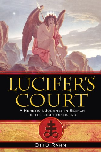 9781594771972: Lucifer's Court: A Heretic's Journey in Search of the Light Bringers