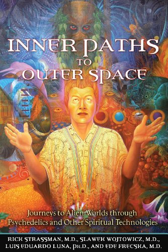 9781594772245: Inner Paths to Outer Space: Journeys to Alien Worlds through Psychedelics and Other Spiritual Technologies
