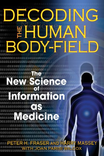 9781594772252: Decoding the Human Body-Field: The New Science of Information as Medicine