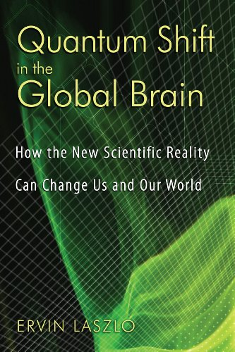 9781594772337: Quantum Shift in the Global Brain: How the New Scientific Reality Can Change Us and Our World