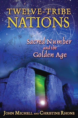 Twelve-Tribe Nations: Sacred Number and the Golden Age (9781594772375) by Michell, John; Rhone, Christine