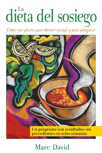 9781594772399: La Dieta del Sosiego: Comer Por Placer, Para Obtener Energia y Para Adelgazar