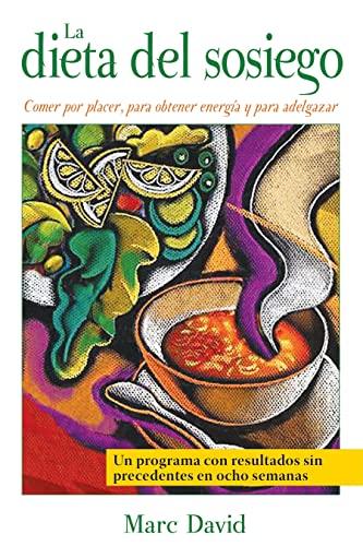 9781594772399: La dieta del sosiego: Comer por placer, para obtener energía y para adelgazar (Spanish Edition)