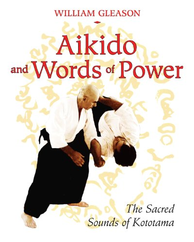 Aikido & the Words of Power: The: William Gleason