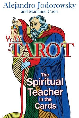 The Way of Tarot: The Spiritual Teacher: Alejandro Jodorowsky, Marianne