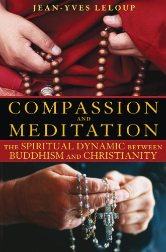Compassion and Meditation: The Spiritual Dynamic Between: Leloup, Jean-Yves; Rowe,