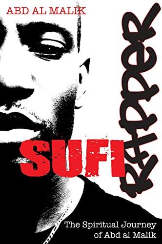 Sufi Rapper: The Spiritual Journey of Abd: Al Malik, Abd