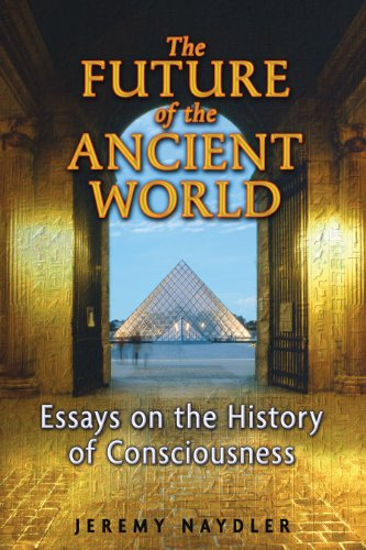 9781594772924: The Future of the Ancient World: Essays on the History of Consciousness