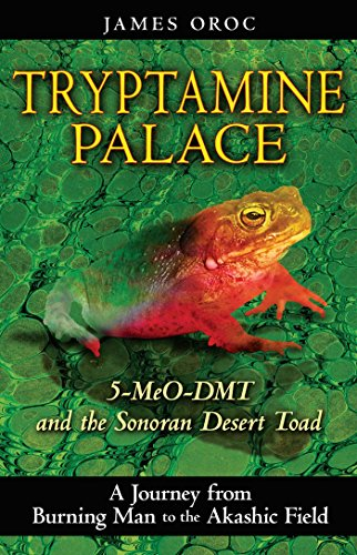 9781594772993: Tryptamine Palace: 5-MeO-DMT and the Sonoran Desert Toad
