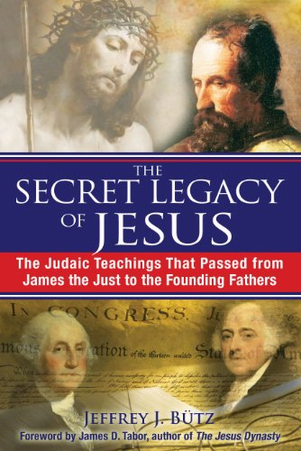 9781594773075: The Secret Legacy of Jesus: The Judaic Teachings That Passed from James the Just to the Founding Fathers