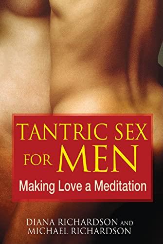 9781594773112: Tantric Sex for Men: Making Love a Meditation