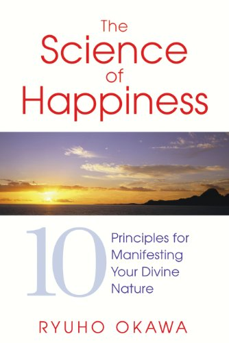9781594773204: The Science of Happiness: 10 Principles for Manifesting Your Divine Nature
