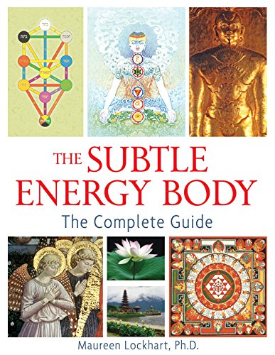 The Subtle Energy Body: The Complete Guide (Paperback): Maureen Lockhart