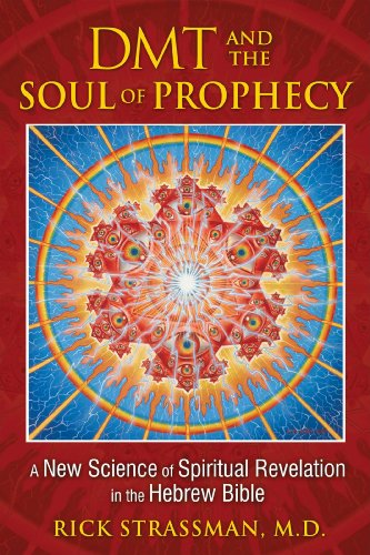9781594773426: DMT and the Soul of Prophecy: A New Science of Spiritual Revelation in the Hebrew Bible
