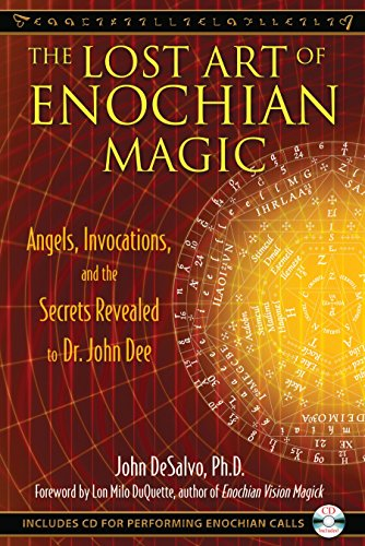9781594773440: The Lost Art of Enochian Magic: Angels, Invocations, and the Secrets Revealed to Dr. John Dee