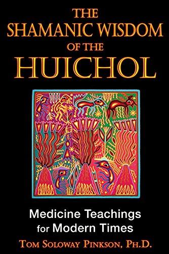 9781594773495: The Shamanic Wisdom of the Huichol: Medicine Teachings for Modern Times