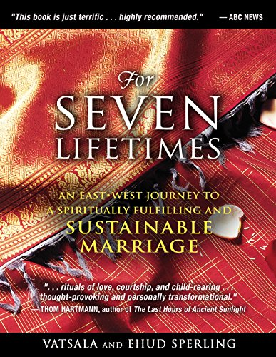 9781594773730: For Seven Lifetimes: An East–West Journey to a Spiritually Fulfilling and Sustainable Marriage