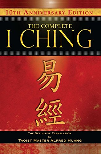 9781594773853: The Complete I Ching ― 10th Anniversary Edition: The Definitive Translation by Taoist Master Alfred Huang