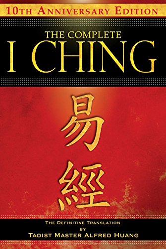 9781594773860: Complete I Ching: 10th Anniversary Edition: The Definitive Translation by Taoist Master Alfred Huang