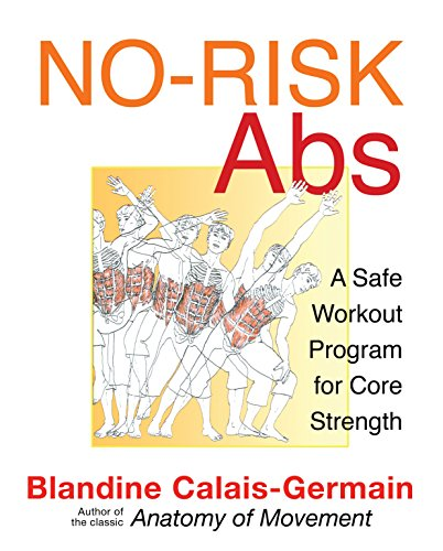 No-Risk Abs: A Safe Workout Program for: Calais-Germain, Blandine; Curtis-Oakes,