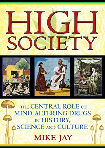 9781594773938: High Society: The Central Role of Mind-Altering Drugs in History, Science, and Culture