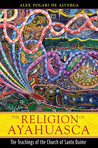 9781594773983: The Religion of Ayahuasca: The Teachings of the Church of Santo Daime