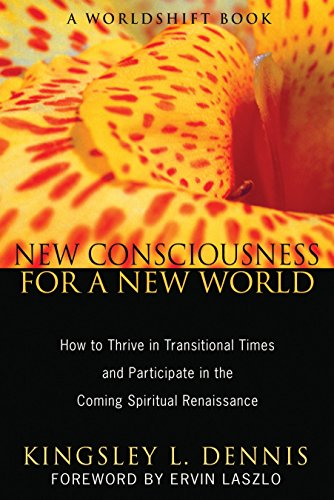 Imagen de archivo de New Consciousness for a New World: How to Thrive in Transitional Times and Participate in the Coming Spiritual Renaissance a la venta por OwlsBooks