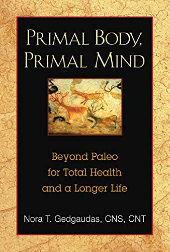 9781594774133: Primal Body, Primal Mind: Beyond the Paleo Diet for Total Health and a Longer Life