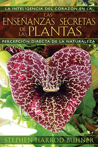 9781594774140: Las enseñanzas secretas de las plantas / The Secret Teachings of Plants: La inteligencia del corazón en la percepción directa de la naturaleza / The ... the Heart in the Direct Perception of Nature