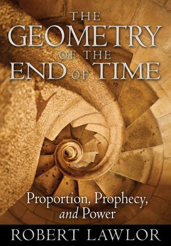 9781594774201: The Geometry of the End of Time: Proportion, Prophecy, and Power