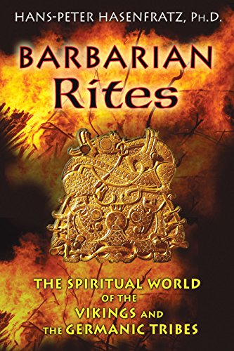 9781594774218: Barbarian Rites: The Spiritual World of the Vikings and the Germanic Tribes