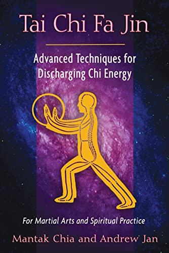 9781594774287: Tai Chi Fa Jin: Advanced Techniques for Discharging Chi Energy