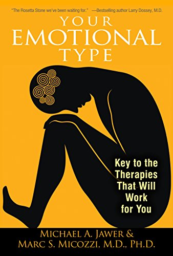Your Emotional Type: Key to the Therapies That Will Work for You