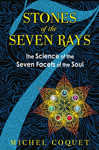 9781594774331: Stones of the Seven Rays: The Science of the Seven Facets of the Soul