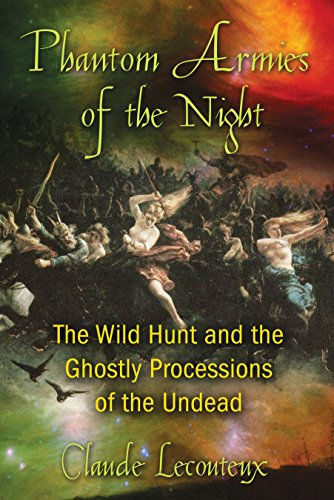 Phantom Armies of the Night: The Wild Hunt and the Ghostly Processions of the Undead: Lecouteux, ...