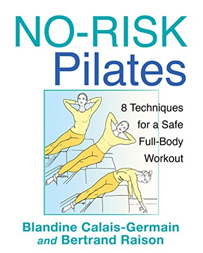 No-Risk Pilates: 8 Techniques for a Safe: Calais-Germain, Blandine, Raison,