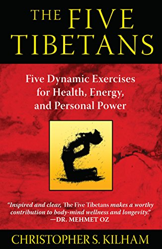 9781594774447: The Five Tibetans: Five Dynamic Exercises for Health, Energy, and Personal Power