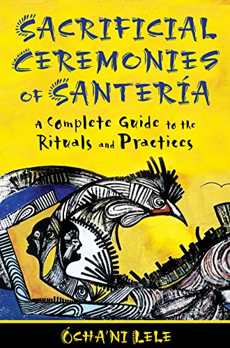 9781594774553: Sacrificial Ceremonies of Santería: A Complete Guide to the Rituals and Practices