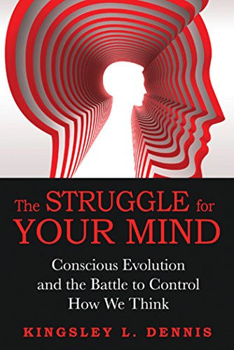 9781594774577: The Struggle for Your Mind: Conscious Evolution and the Battle to Control How We Think