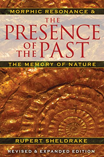 9781594774614: The Presence of the Past: Morphic Resonance and the Memory of Nature