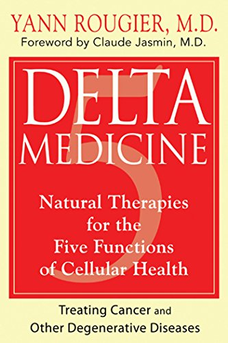 9781594774645: Delta Medicine: Natural Therapies for the Five Functions of Cellular Health