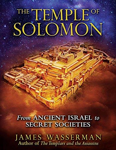 Temple of Solomon: From Ancient Israel to Secret Societies (Hardback): James Wasserman