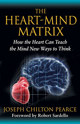 9781594774881: The Heart-Mind Matrix: How the Heart Can Teach the Mind New Ways to Think