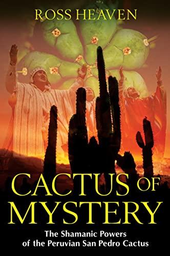 9781594774911: Cactus of Mystery: The Shamanic Powers of the Peruvian San Pedro Cactus