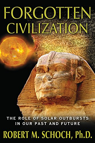 9781594774973: Forgotten Civilization: The Role of Solar Outbursts in Our Past and Future
