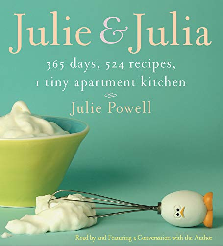 9781594831065: Julie and Julia: 365 Days, 524 Recipes, 1 Tiny Apartment Kitchen