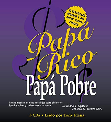 9781594831171: Papá Rico Papá Pobre: Lo que enseñan los ricos a sus hijos sobre el dinero -- ¡que los pobres y la clase media no hacen! (Rich Dad) (Spanish Edition)